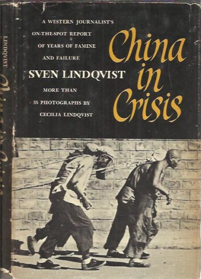 China in Crisis. Translated by Sylvia Clayton. Photographs by Cecilia Lindqvist. LINDQVIST, Sven