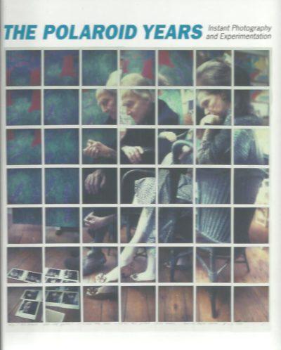 The Polaroid Years - Instant Photography and Experimentation. LOMBINO, Mary-Kay