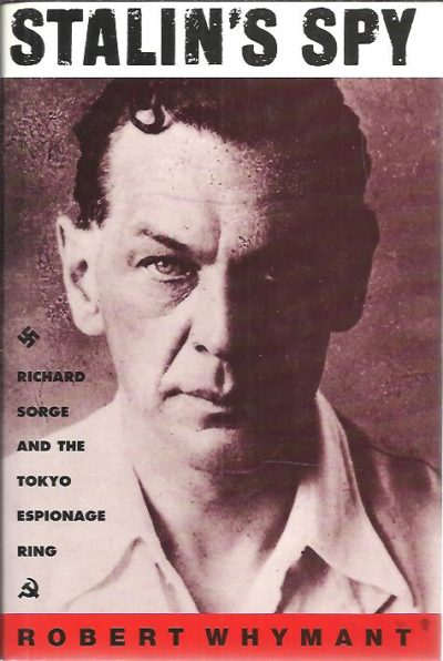 Stalin's spy. Richard Sorge and the Tokyo espionage ring. WHYMANT, Robert