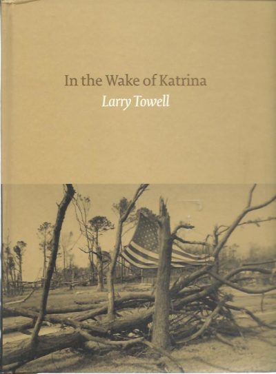 In the Wake of Katrina. TOWELL, Larry