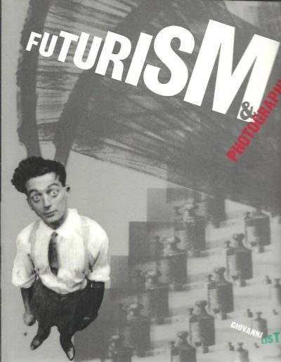 Futurism & Photography. LISTA, Giovanni
