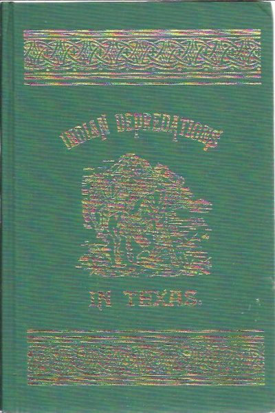 Indian depredations in Texas. Reliable accounts of battles, wars, adventures, forays, muders, massacres, etc., etc., together with biographical sketches of many of the most noted Indian fighters and frontiersman of Texas. WILBARGER, J.W.