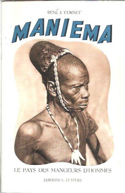 Maniema - le pays des mangeurs hommes. Deuxième édition. CORNET, René J.