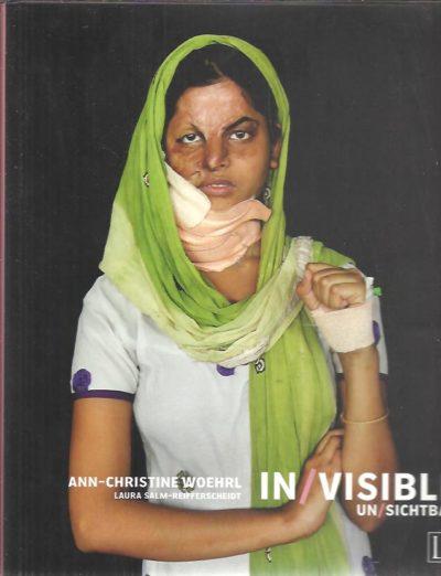 Ann-Christine Woehrl - In/visible - Un/sichtbar. Text by Laura Salm-Reifferscheidt. WOEHRL, Ann-Christine