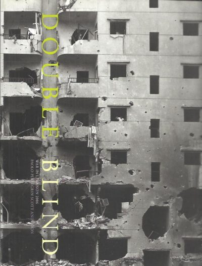 Double blind. War in Lebanon 2006. PELLEGRIN, Paolo [photography] & Scott ANDERSON [text]