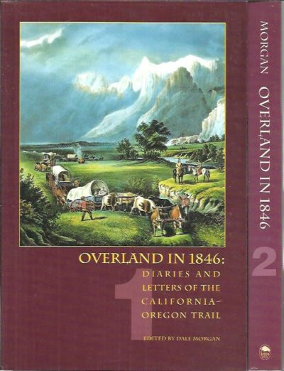 Overland in 1846: Diaries and letters of the California-Oregon Trail I-II. [Two volume set]. MORGAN, Dale [Ed.]