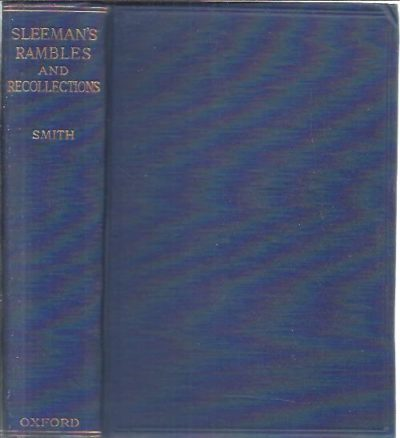 Rambles and Recollections of an Indian Official. Revised and annotated by Vincent A. Smith. SLEEMAN, W.H.