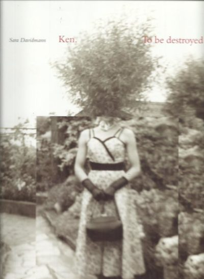 Sara Davidmann - Ken. To be destroyed. [New]. DAVIDMANN, Sara