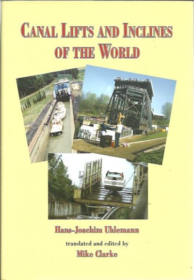 Canal Lifts and Inclines of the World. Translated and edited by Mike Clarke. UHLEMAN, Hans-Joachim
