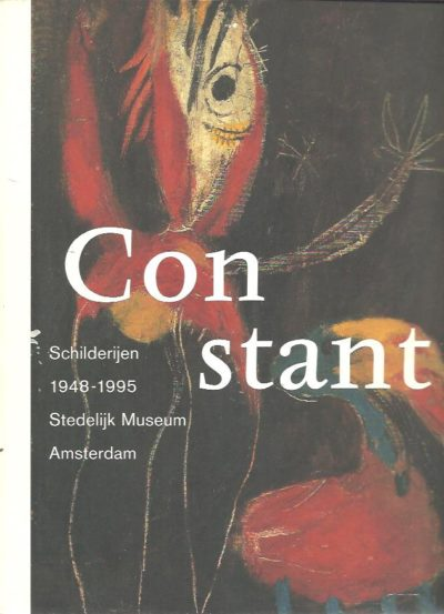 Constant, schilderijen/paintings 1948-1995. Constant