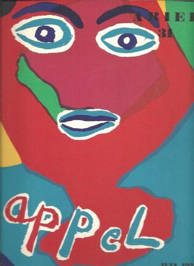 Appel - Poliptyques et peintures récentes - Ariel 31 - Juin 1974. - [Two original lithographs]. APPEL, Karel