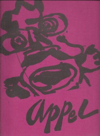 A propos de l'Exposition Appel a la Galerie Ariel - Juin 1977 - Ariel 44. APPEL, Karel