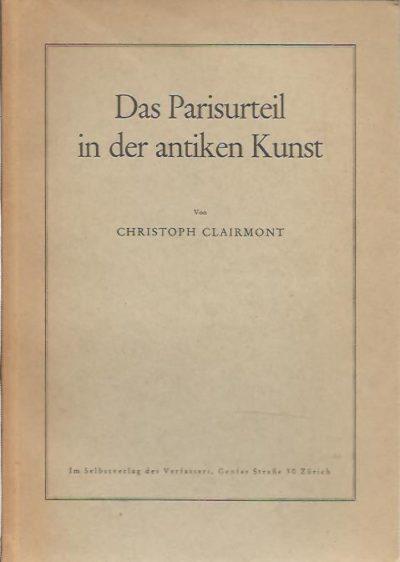 Das Parisurteil in der antiken Kunst. CLAIRMONT, Christoph