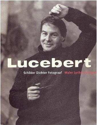 Lucebert. Schilder Dichter Fotograaf - Maler Lyriker Fotograf. LUCEBERT - Diana A. WIND