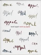 Werk op papier. Voorwoord Wim van Krimpen. APPEL, Karel