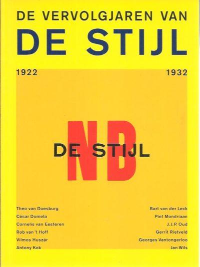 De vervolgjaren van De Stijl 1922-1932. BLOTKAMP, Carel [Red.]