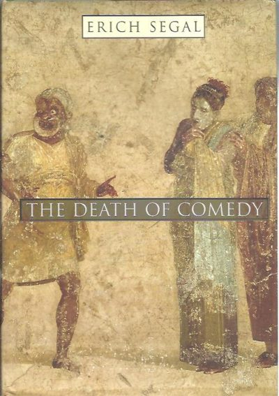 The Death of Comedy. SEGAL, Erich