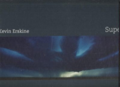 Kevin Erskine - Supercell. With texts by Richard Hamblyn and Redmond O'Hanlon. ERSKINE, Kevin