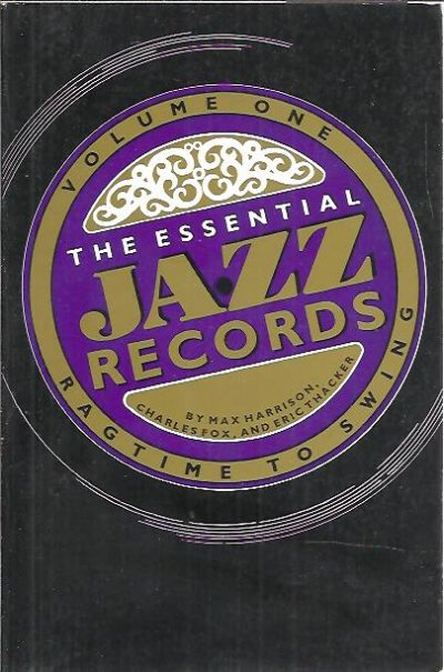 The Essential Jazz Records: Volume I - Ragtime to Swing. HARRISON, Mark, Charles FOX & Eric THACKER