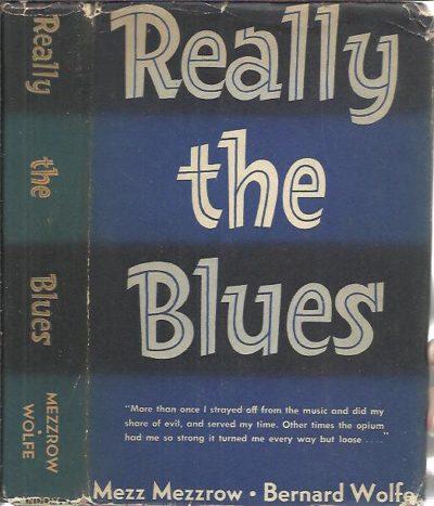 Really the Blues. [Fourth printing]. MEZZROW, Milton 'Mezz' & Bernard WOLFE