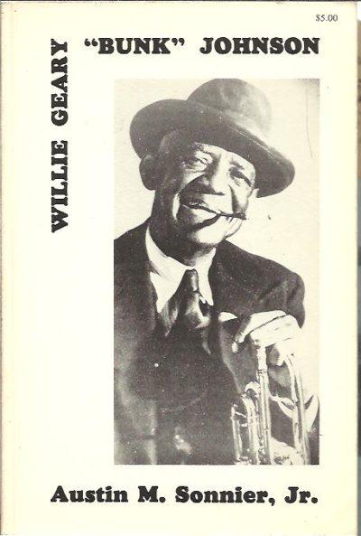 Willie Geary ''Bunk'' Johnson. SONNIER Jr, Austin M.