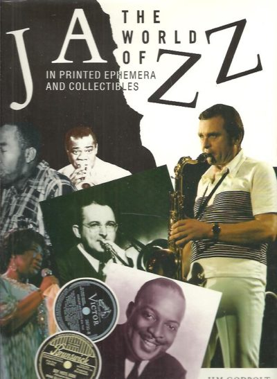 The World of Jazz  - In printed ephemera and collectibles. GODBOLT, Jim