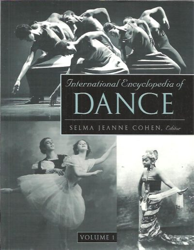 International Encyclopedia of Dance. A project of Dance Perspectives Foundation, Inc.[6 volumes]. COHEN, Selma Jeanne