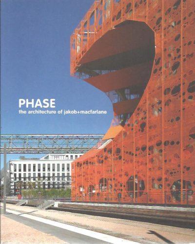 PHASE - the architecture of jakob + macfarlane. JAKOB & MACFARLANE