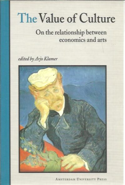 The Value of Culture - On the relationship between economics and arts. KLAMER, Arjo [Ed.]
