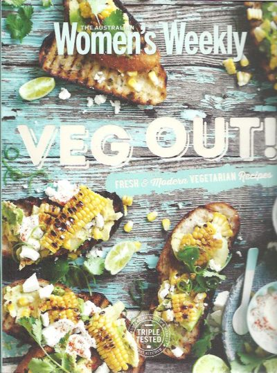 The Australian Women's Weekly - Veg Out! Fresh & Modern Vegetarian Recipes. THE AUSTRALIAN WOMEN's WEEKLY