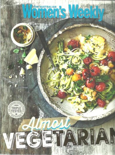 The Australian Women's Weekly - Almost vegetarian. THE AUSTRALIAN WOMEN's WEEKLY