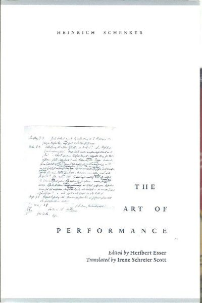 The art of performance. Edited by Heribert Esser. Translated by Irene Schreier Scott. SCHENKER, Heinrich
