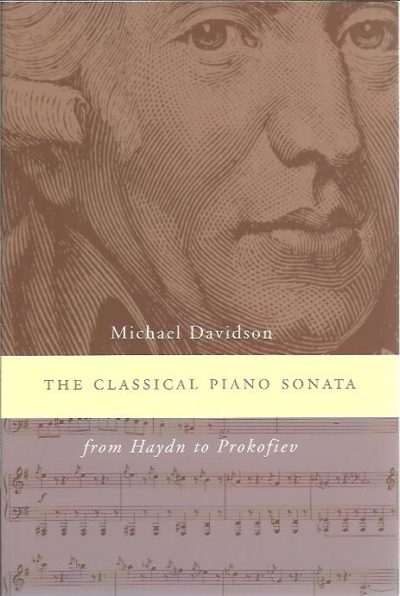 The Classical Piano Sonata - From Haydn to Prokofiev. DAVIDSON, Michael
