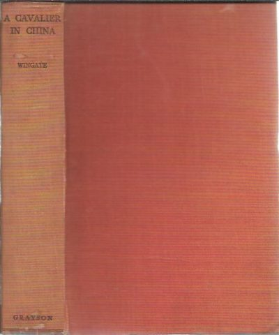 A Cavalier in China. With a foreword by Sir Francis Younghusband. WINGATE, A.W.S.