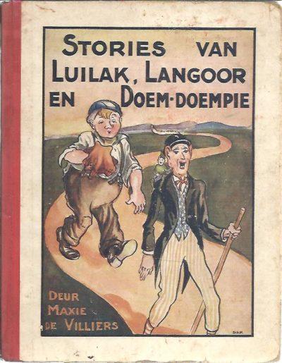 Stories van Luilak, Langoor en Doem-Doempie deur Maxie de Villiers. Met prentjies van Meneer D.S. Hendriksz. [Zuid-Afrikaans / Suid-Afrikaans]. VILLIERS, Maxie de