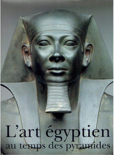 L'art égyptien au temps des pyramides. ZIEGLER, Christiane a.o.