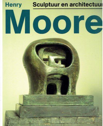 Henry Moore. Sculptuur en architectuur. LINGEN, Charlotte van [Red.]