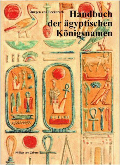 Handbuch der ägyptischen Königsnamen. [2., verbesserte und erweiterte Auflage]. BECKERATH, Jürgen von