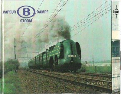 Vapeur - Dampf - Stoom 'B' - [Volume I] DELIE, Max