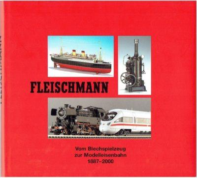 Fleischmann vom Blechspielzeug zur Modelleisenbahn 1887-2000 - Band 3 der Reihe 'Schuco, Bing & Co.' Berühmtes Blechspielzeug aus Nürnberg,. FRANZKE, Jürgen [Hg]