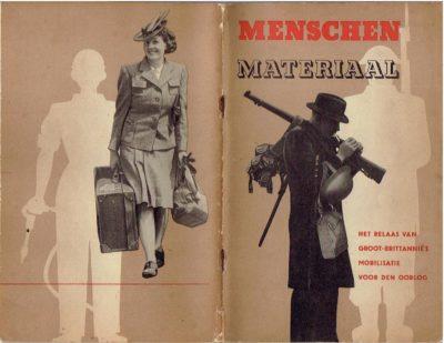 Menschen materiaal - Het relaas van Groot-Brittannië's mobilisatie voor den oorlog. Samengesteld voor het ministerie van Arbeid en Nationale Dienst door het Ministerie van Voorlichting. [WO II]