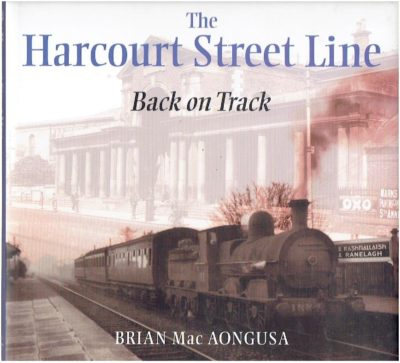 The Harcourt Street Line - Back on Track. Mac AONGUSA