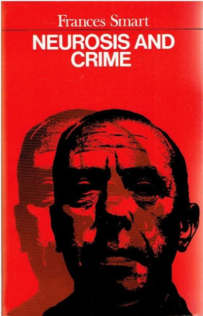 Neurosis & Crime - edited by B. Curtis Brown. SMART, Frances