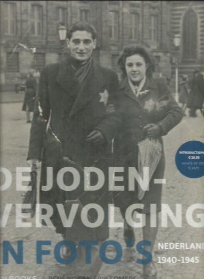 De Jodenvervolging in Foto's. Nederland 1940-1945. KOK, René & Erik SOMERS