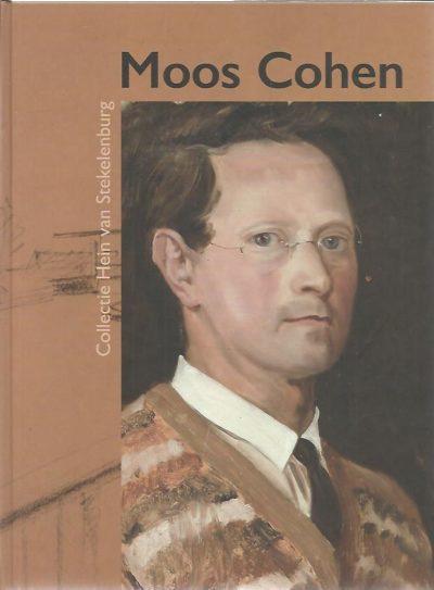Moos Cohen 1901-1942. De vruchten rijpen: of ik rijpen zal? Collectie Hein van Stekelenburg. [New] STEKELENBURG, Hein van