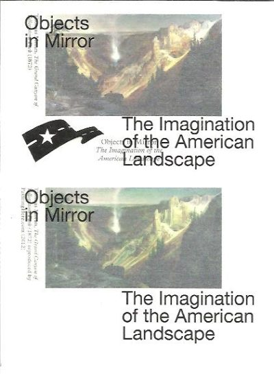 Objects in Mirror - The Imagination of the American Landscape. BOSMA, Rixt, Hans GREMMEN a.o.