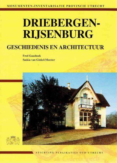 Driebergen-Rijsenburg. Geschiedenis en architectuur. [2e druk]. GAASBEEK, Fred & Saskia van GINKEL-MEESTER