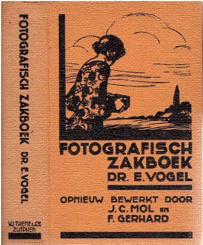Fotografisch zakboek. Bewerkt door J.C. Mol en Frits Gerhard. Zesde geheel omgewerkte druk. VOGEL, E.