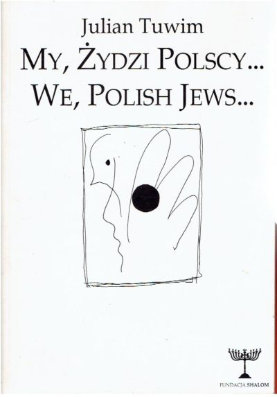 My, Zydzi Polscy... / We, Polish Jews... TUWIM, Julian