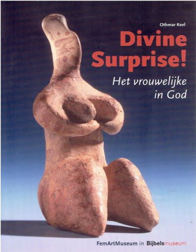 Divine Surprise! Het vrouwelijke in God. Een verborgen kant van de Bijbelse God. KEEL, Othmar
